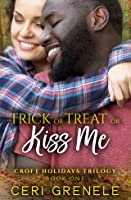 Trick or Treat or Kiss Me (Croft Holidays, #1)