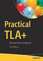 Practical Tla+: Design-Driven Programming