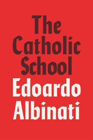 The Catholic School by Edoardo Albinati