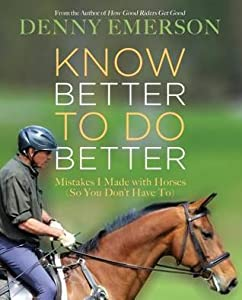 Know Better to Do Better: Mistakes I Made with Horses