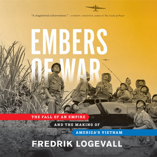 Embers of War: The Fall of an Empire and the Making of