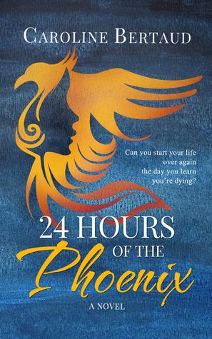 24 Hours of the Phoenix by Caroline Bertaud