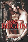 Make it Reighn (A Threads Inc. Saga)