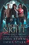 Hidden by Night (Her Dark Protectors, #3)