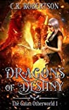 Dragons of Destiny (The Gaian Otherworld #1)