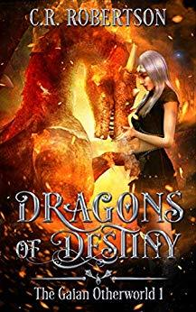 Dragons of Destiny (The Gaian Otherworld #1)