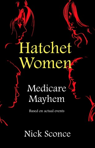 Hatchet Women: Medicare Mayhem