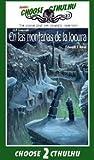 En las montañas de la locura (Choose Cthulhu, #2)