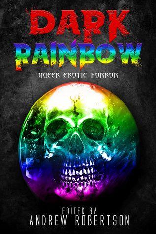 Dark Rainbow: Queer Erotic Horror