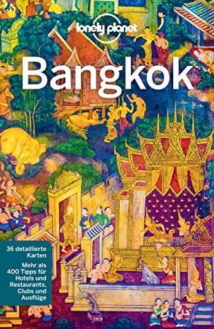 Lonely Planet Reiseführer Bangkok: mit Downloads aller Karten (Lonely Planet Reiseführer E-Book)