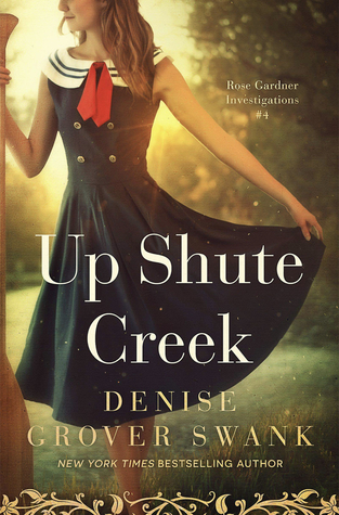 Up Shute Creek (Rose Gardner Investigations, #4)