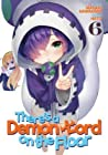 There's a Demon Lord on the Floor, Vol. 6
