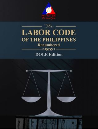 The Labor Code of the Philippines Renumbered (DOLE Edition)