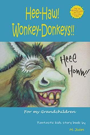 Hee-Haw! Wonkey-Donkeys!! (Hilarious Rhyming eBook)