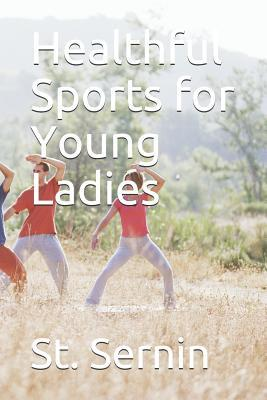 Healthful Sports for Young Ladies