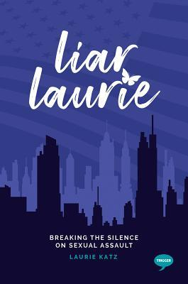 Liar Laurie: Breaking the Silence on Sexual Assault