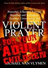 Violent Prayer fo...