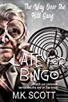 Late for Bingo (The Way Over The Hill Gang Book 2)