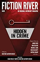 Fiction River: Hidden in Crime (Fiction River: An Original Anthology Magazine Book 16)