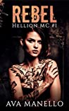 Rebel (Hellion MC Book 1)