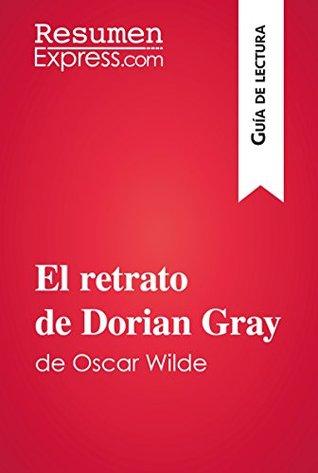 El retrato de Dorian Gray de Oscar Wilde (Guía de lectura): Resumen y análisis completo