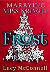 Marrying Miss Kringle: Frost