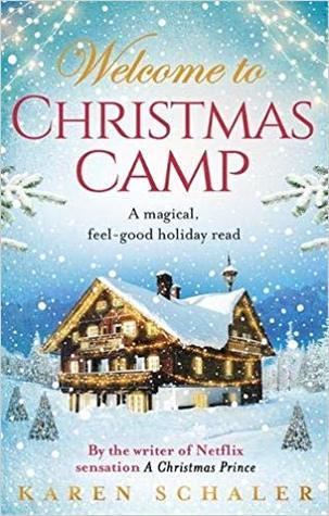 Welcome To Christmas.Christmas Camp By Karen Schaler