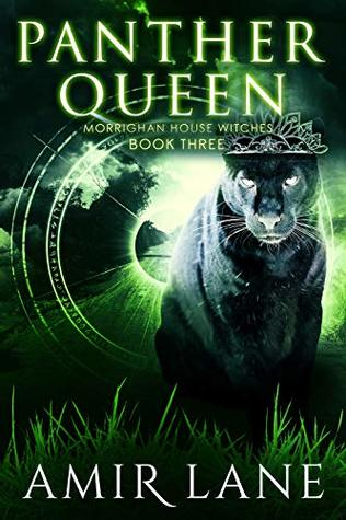 Panther Queen (Morrighan House Witches #3)