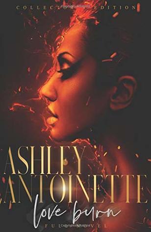 Love Burn by Ashley Antoinette