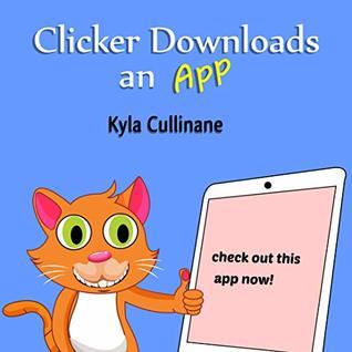 Clicker Downloads An App (Clicker the Cat Book 2)