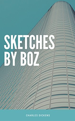 Sketches by Boz (English Version) (Annotated)