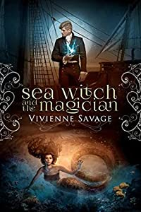 Sea Witch and the Magician (Once Upon a Spell #7)