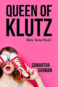 Queen of Klutz (The Sibby Series, #1)
