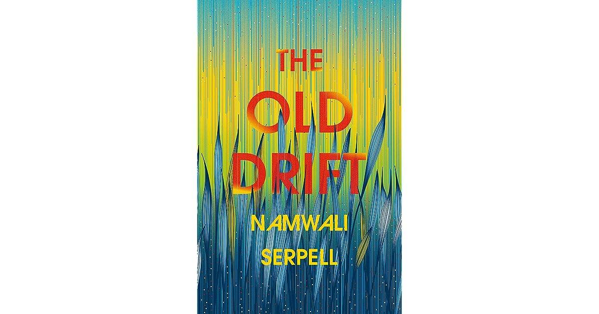 Kết quả hình ảnh cho The Old Drift by Namwali Serpell