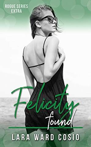 Felicity Found by Lara Ward Cosio