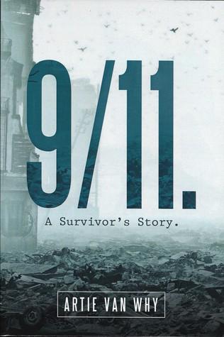 9/11. A Survivor's Story.