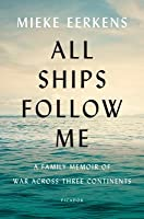 All Ships Follow Me: A Family's Inheritance of War