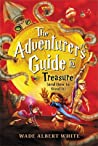 The Adventurer's Guide to Treasure (and How to Steal It) (Saint Lupin's Quest Academy for Consistently Dangerous and Absolutely Terrifying Adventures #3)
