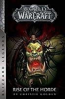 Warcraft: Rise of the Horde (Warcraft: Blizzard Legends)