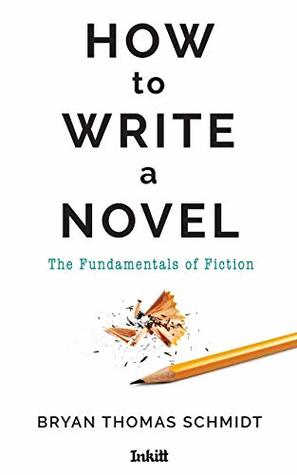 How To Write A Novel: The Fundamentals of Fiction