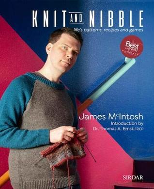 Knit and Nibble: life's patterns, recipes and games