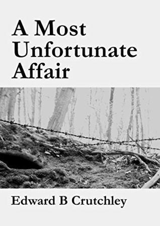 A Most Unfortunate Affair by Ed Crutchley