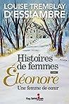 Histoires de femmes, tome 1: Éléonore, une femme de coeur