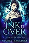 'Ink it Over (A Touch of Ink, #1)