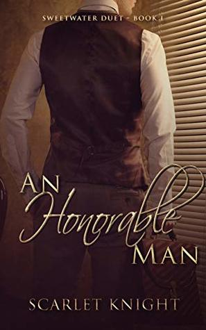 An Honorable Man (Sweetwater Duet #1)