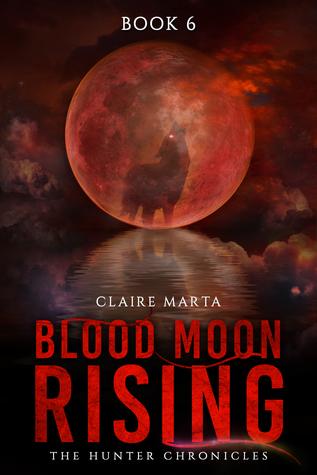 Blood Moon Rising  (The Hunter Chronicles #6)