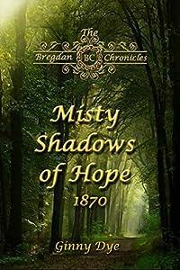 Misty Shadows Of Hope (Bregdan Chronicles #13)