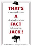 That's a Fact, Jack! Revised & Updated