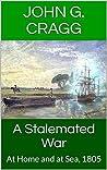 A Stalemated War: At Home and at Sea, 1805