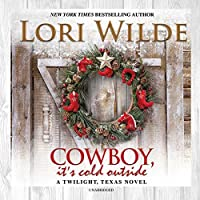 Cowboy, It's Cold Outside: The Twilight, Texas Series, book 8